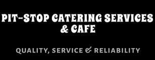 Pit-Stop Catering Services & Cafeteria