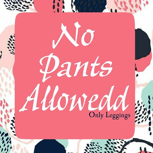 No Pants Allowedd