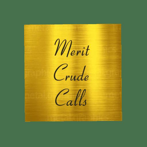 Merit crude calls