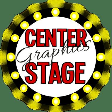 CENTER STAGE GRAPHICS