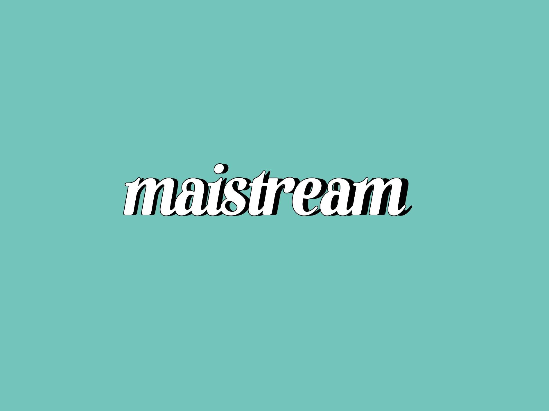 Maistream