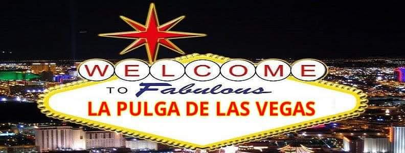 La Pulga Las Vegas >> La Pulga De Las Vegas Se Vende De Todo Advertising Agency