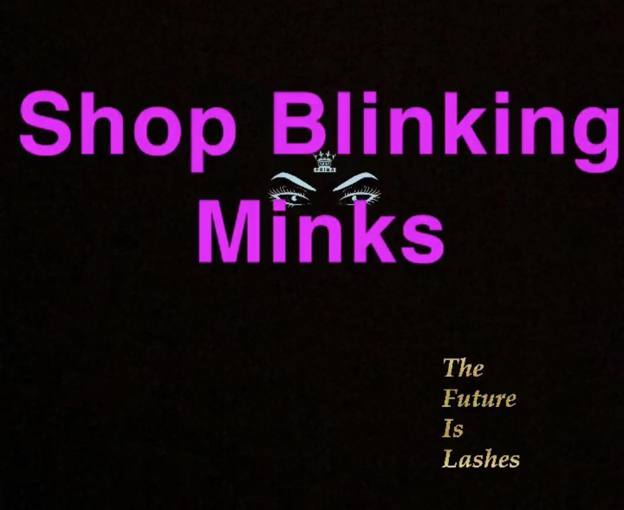 Blinking Minks