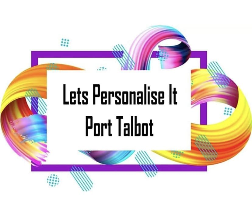 Lets Personalise It Port Talbot