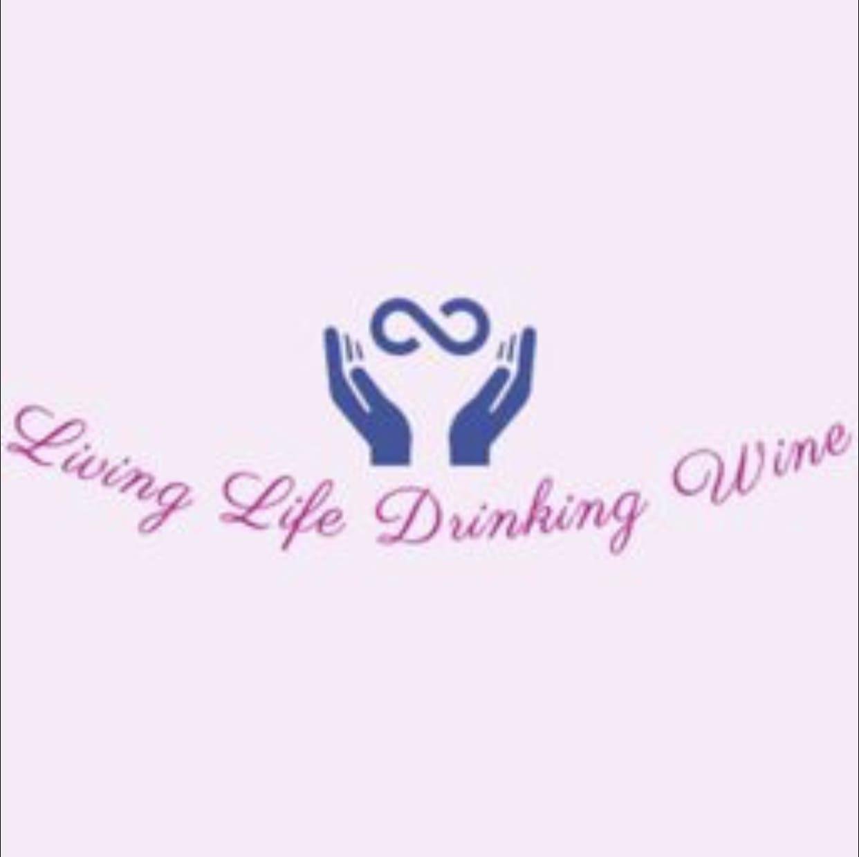 Living Life Drinking Wine