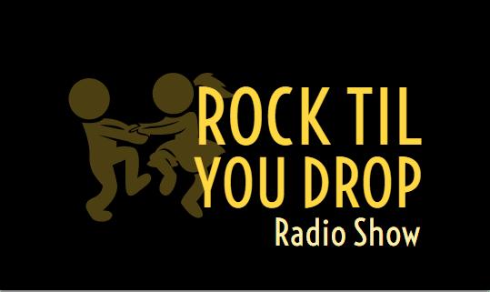 Rock Til You Drop Radio Show