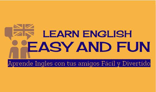 LEARN ENGLISH EASY AND FUN