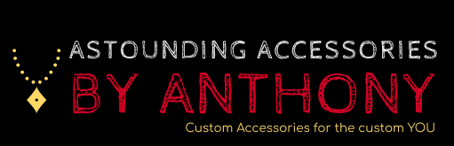 Astounding Accessories By Anthony