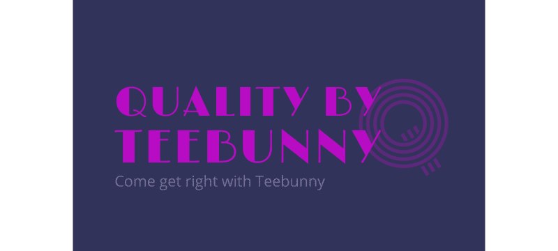 Quality By Teebunny